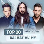 top 20 bai hat au my tuan 44/2018 - v.a
