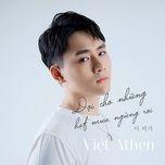 doi cho nhung hat mua ngung roi (single) - viet athen
