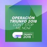 don't stop me now (operacion triunfo 2018) (single) - v.a