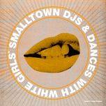 what's your poison (single) - smalltown djs, dances, white girls
