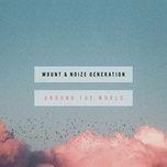 around the world (single) - mount, noize generation