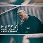 like an animal (single) - maesic, donato