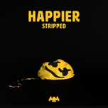 happier (stripped) (single) - marshmello, bastille