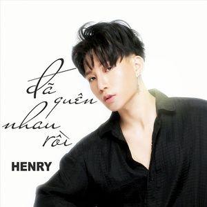 da quen nhau roi (single) - henry