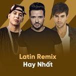 nhac latin remix hay nhat - v.a