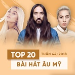 top 20 bai hat au my tuan 45/2018 - v.a
