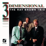 three dimensional - ray brown trio