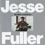 brother lowdown - jesse fuller