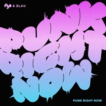 punk right now (single) - hyo yeon (snsd), 3lau