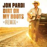 dirt on my boots (remix) (single) - jon pardi