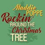 rockin' around the christmas tree (single) - maddie poppe