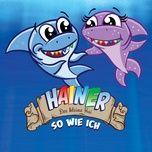 so wie ich (single) - hainer - der kleine hai