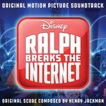 ralph breaks the internet (original motion picture soundtrack) - henry jackman