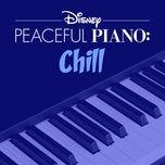 disney peaceful piano: chill - disney peaceful piano