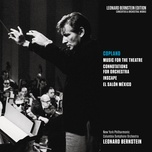 copland: music for the theatre, connotations for orchestra, inscape & el salon mexico - leonard bernstein