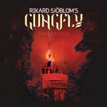 friendship (bonus tracks version) - rikard sjoblom's gungfly