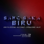 sang saka biru (single) - joe flizzow, altimet, sonaone, alif