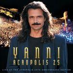 yanni - live at the acropolis - 25th anniversary deluxe edition (remastered) - yanni, royal philharmonic concert orchestra, charlie adams, karen briggs, michael kalani bruno, ric fierabracci, julie homi, bradley joseph