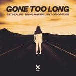 gone too long (single) - cat dealers, bruno martini, joy corporation