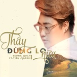 thay dung lo nua (single) - trung quan idol