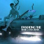 em khong the (remix) - tien tien