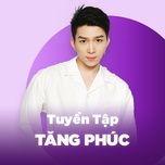 nhung bai hat hay nhat cua tang phuc - tang phuc