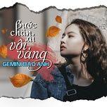 buoc chan ai voi vang (gemini bao anh) (single) - gemini band