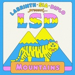 mountains (single) - lsd, sia, diplo, labrinth
