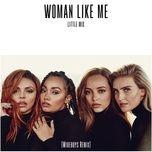woman like me (wideboys remix) (single) - little mix