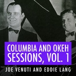 joe venuti and eddie lang columbia and okeh sessions, vol. 1 - joe venuti, eddie lang