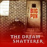 the dream shatterer (ep) - big pun