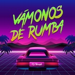 vamonos de rumba (single) - lo blanquito