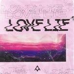 love lie (single) - alex mattson, nevve, shane moyer