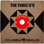 columbia singles - the three g's