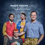 zero (from the original motion picture ralph breaks the internet) (single) - imagine dragons