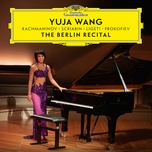 the berlin recital (live at philharmonie, berlin / 2018) - yuja wang