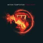 firelight (single edit) - within temptation