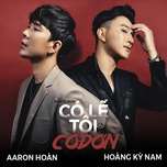 co le toi co don (mini album) - aaron hoan, hoang ky nam