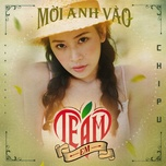 moi anh vao team em (single) - chi pu