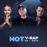 nhac v-rap hot thang 09/2018 - v.a