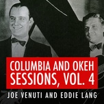 joe venuti and eddie lang columbia and okeh sessions, vol. 4 - joe venuti, eddie lang