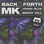 back & forth (mason collective remix) (single) - mk, jonas blue, becky hill