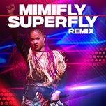 superfly (remix) (single) - mimifly