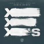 x's (osrin remix) (single) - cmcs, grx, icona pop