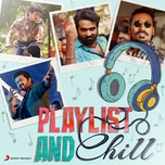 playlist and chill - v.a