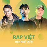 rap viet hay nhat 2018 - v.a