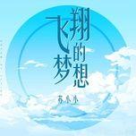 mong tuong bay luon / 飛翔的夢想 - to tieu tieu (su xiao xiao)