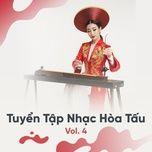 tuyen tap nhac hoa tau (vol. 4) - v.a