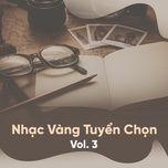 nhac vang tuyen chon (vol. 3) - v.a