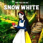 snow white - fairy tales for kids, kids & fairy tales
